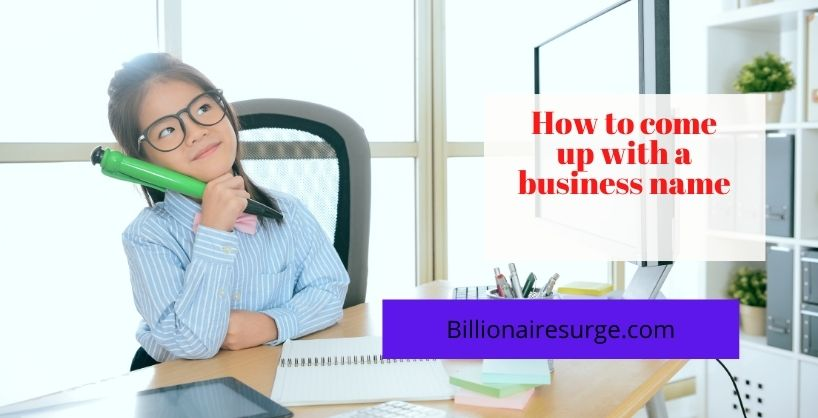 Tips on how to come up with a business name